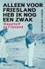 Gerrit Jan  Zwier,Alleen voor Friesland heb ik nog een zwak
