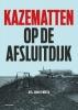 <b>John  Verbeek</b>,Kazematten op de Afsluitdijk