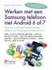 ,Werken met een Samsung telefoon met Android 6 of 7