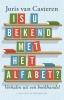 <b>Joris van Casteren</b>,Is u bekend met het alfabet?