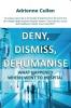 <b>Adrienne  Cullen</b>,Deny, Dismiss, Dehumanise