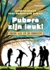 <b>Tischa  Neve</b>,Pubers zijn leuk! Inspiratieboek voor ouders van pubers