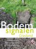 <b>Nick van Eekeren, Bert  Philipsen, Jan  Bokhorst, Coen ter Berg</b>,Bodemsignalen Grasland