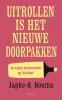 <b>Japke-D.  Bouma</b>,Uitrollen is het nieuwe doorpakken