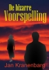 <b>Jan  Kranenbarg</b>,De bizarre Voorspelling