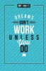 ,My notes Dreams don`t work unless you do (set van 3)