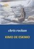 <b>Chris  Rockan</b>,Kimo de Eskimo