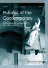 ,<b>Futures of the Contemporary</b>