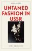 Misha  Buster,Untamed fashion in USSR