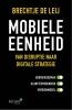 <b>Brechtje de Leij</b>,Mobiele Eenheid