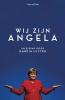 Marcia  Luyten Wilma de Rek  Cécile  Narinx  Margriet  Brandsma,Wij zijn Angela
