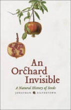 Jonathan Silvertown An Orchard Invisible