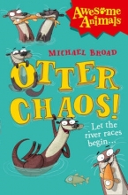 Michael Broad,   Jim Field Otter Chaos!