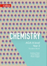 Lynne Bayley,   Andrew Clark,   Paolo Coppo AQA A Level Chemistry Year 2 Student Book
