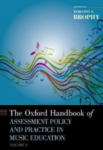 Brophy, Timothy The Oxford Handbook of Assessment Policy and Practice in Music Education, Volume 2