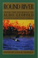 Aldo Leopold Round River