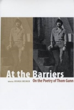 Weiner, Joshua At the Barriers - On the Poetry of Thom Gunn