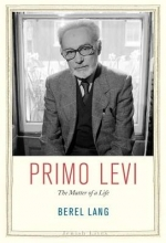 Lang, Berel Primo Levi  -  The Matter of a Life