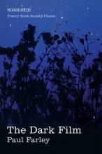 Paul Farley The Dark Film
