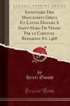 Omont, Henri Omont, H: Inventaire Des Manuscrits Grecs Et Latins Donnés À