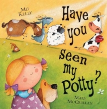 Kelly, Mij Have You Seen My Potty?
