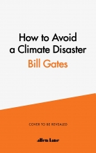Bill Gates , How to Avoid a Climate Disaster