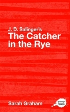 Graham, Sarah J.D. Salinger`s The Catcher in the Rye