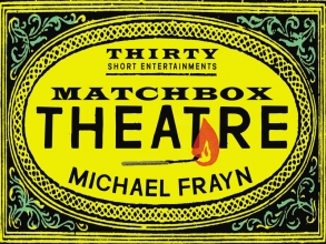 Frayn, Michael Matchbox Theatre