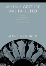 Boegehold, Alan L. When a Gesture Was Expected - A Selection of Examples from Archaic and Classical Greek Literature