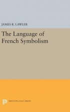 James R. Lawler The Language of French Symbolism