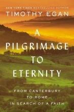 Timothy Egan A Pilgrimage To Eternity