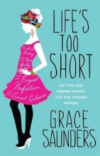 Grace Saunders Life`s Too Short