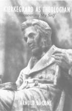 Arnold B. Come Kierkegaard as Theologian