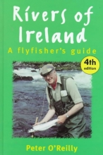 Peter O`Reilly Rivers of Ireland: an Angler`S