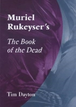 Dayton, Tim Muriel Rukeyser`s the Book of the Dead