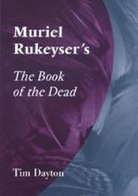 Dayton, Tim Muriel Rukeyser`s the Book of the Dead