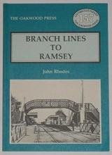John Rhodes Branch Lines to Ramsey