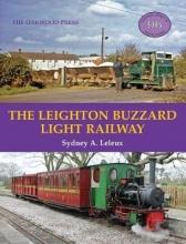 S.A. Leleux The Leighton Buzzard Light Railway