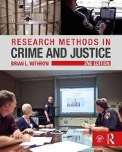 Brian L. Withrow Research Methods in Crime and Justice