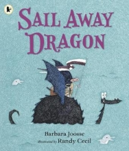 Joosse, Barbara Sail Away Dragon