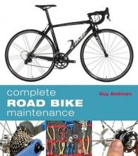 Guy Andrews Complete Road Bike Maintenance