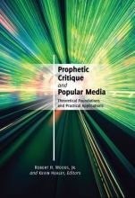 Robert H., Jr. Woods,   Kevin Healey Prophetic Critique and Popular Media