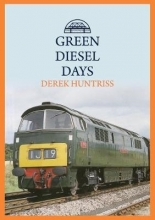 Derek Huntriss Green Diesel Days