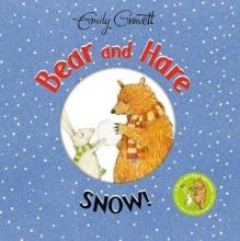 Gravett, Emily Bear and Hare: Snow!