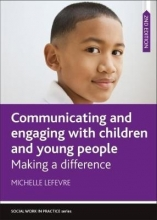 Michelle (University of Sussex) Lefevre Communicating and Engaging with Children and Young People