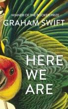 Graham Swift , Here We Are