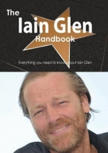 Smith, Emily The Iain Glen Handbook - Everything You Need to Know about Iain Glen