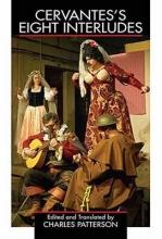 Cervantes Saavedra, Miguel De Cervantes`s Eight Interludes
