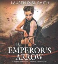 Smith, Lauren D. M. The Emperor`s Arrow