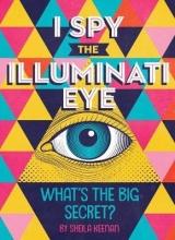 Sheila Keenan I Spy The Illuminati Eye